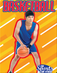 Fun Sports For Fitness: Basketball