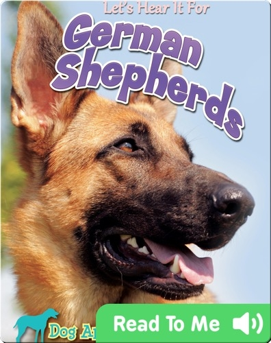 Let's Hear It For German Shepherds