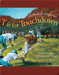 T is for Touchdown: A Football Alphabet