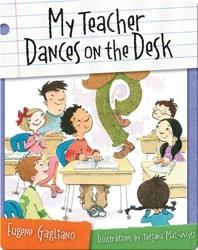 My Teacher Dances on the Desk