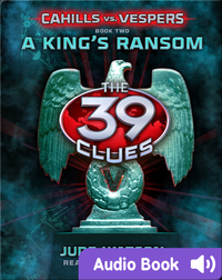 The 39 Clues: Cahills vs. Vespers Book #2: A King's Ransom