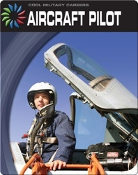 Cool Military Careers: Aircraft Pilot