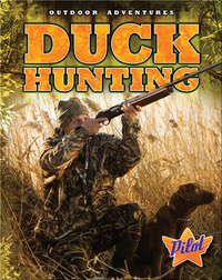 Outdoor Adventures: Duck Hunting