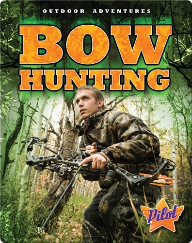 Outdoor Adventures: Bow Hunting