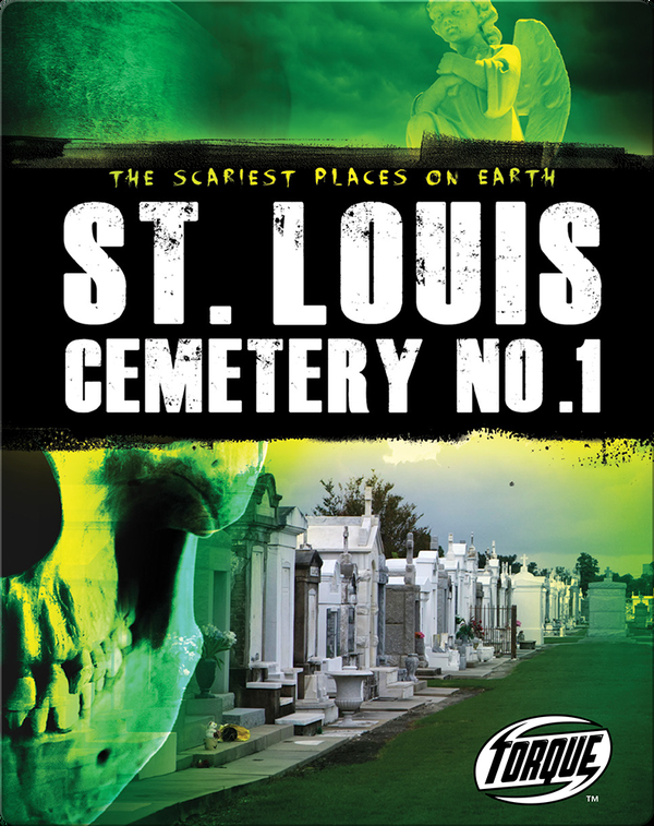 The Scariest Places on Earth: St. Louis Cemetery No.1