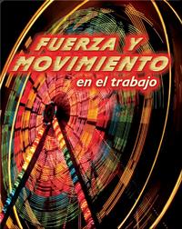 Fuerza y Movimiento en el Trabajo