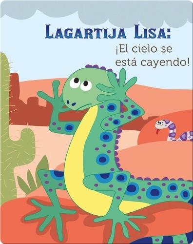 Lagartija Lisa: ¡El Cielo Se Está Cayendo! (Lizzie Little, The Sky Is Falling!)