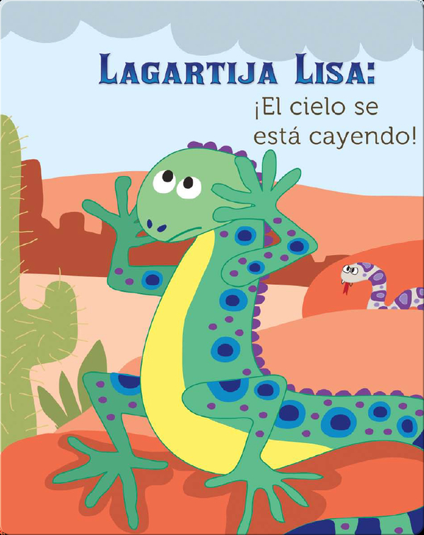 Lagartija Lisa: ¡El Cielo Se Está Cayendo! (Lizzie Little, The Sky Is Falling!)