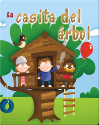 La Casita Del Árbol (The Tree Fort)