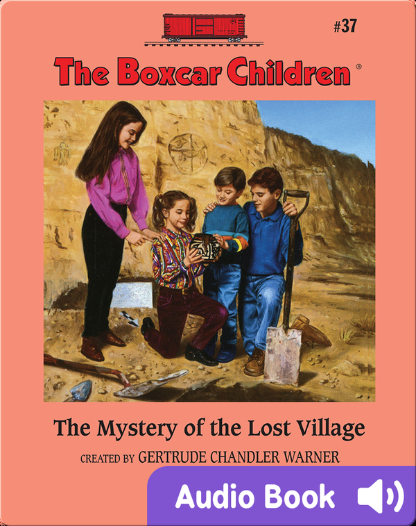 The Boxcar Children Mysteries, Book #37: The Mystery of the Lost Village