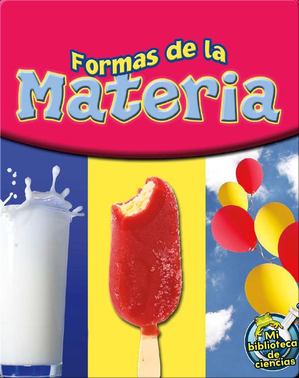 Formas De La Materia (Matter Comes In All Shapes)
