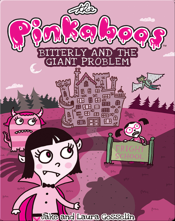 The Pinkaboos #1: Bitterly and the Giant Problem