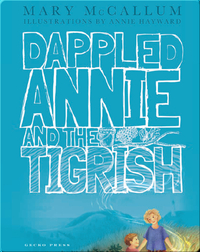 Dappled Annie and the Tigrish