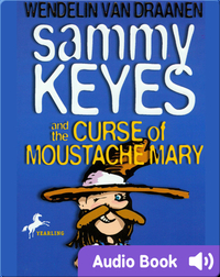 Sammy Keyes #5: Sammy Keyes and the Curse of Moustache Mary