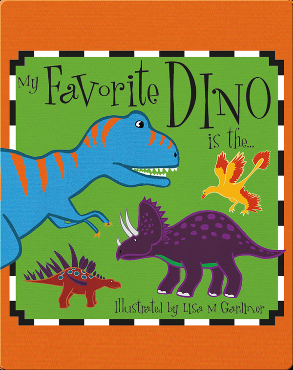 My Favorite Dino Is The...