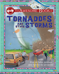 The Awesome Book of Tornadoes and Other Storms