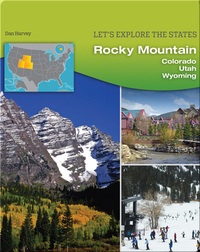 Rocky Mountain: Colorado, Utah, Wyoming