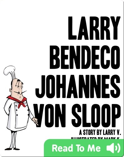 Larry Bendeco Johannes Von Sloop