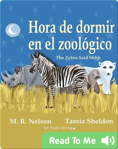 Hora de Dormir en el Zoológico/ The Zebra Said Shhh