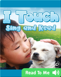 I Touch Sing and Read