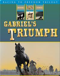 Racing to Freedom #2: Gabriel's Triumph