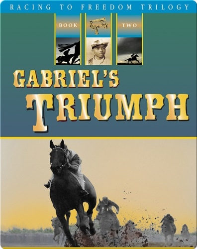 Racing to Freedom #2: Gabriel's Triumph