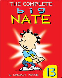 The Complete Big Nate #13