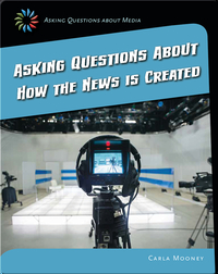 Asking Questions about How the News Is Created