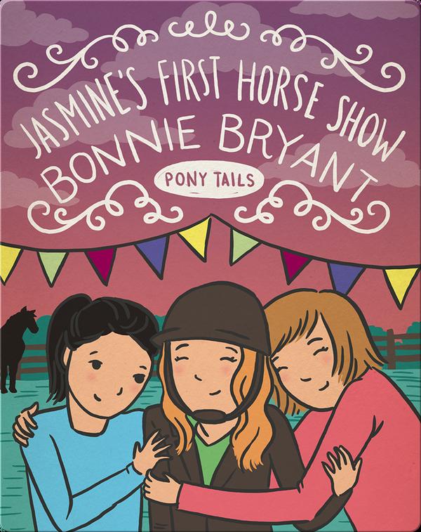 Pony Tails #13: Jasmine's First Horse Show