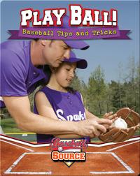 Play Ball! Baseball Tips and Tricks