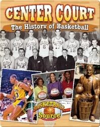 Center Court: The History of Basketball
