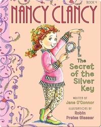 Nancy Clancy #4: Secret of the Silver Key