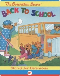 The Berenstain Bears Back To School