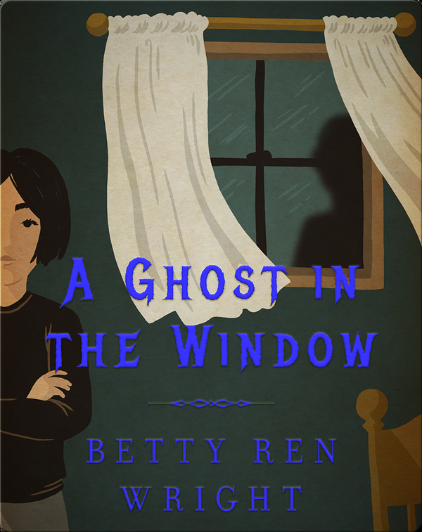 A Ghost in the Window