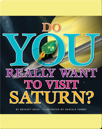 Do You Really Want To Visit Saturn?