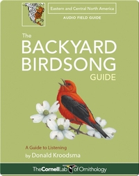 The Backyard Birdsong Guide: Eastern and Central North America