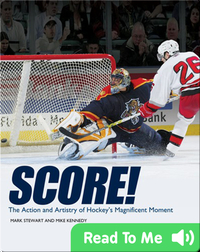 Score!: The Action and Artistry of Hockey's Magnificent Moment