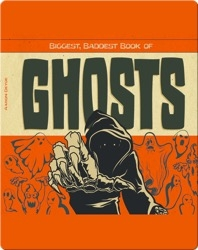 Biggest, Baddest Book of Ghosts