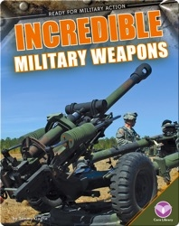 Incredible Military Weapons