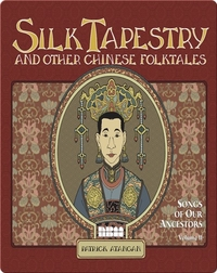 Silk Tapestry and Other Chinese Folktales