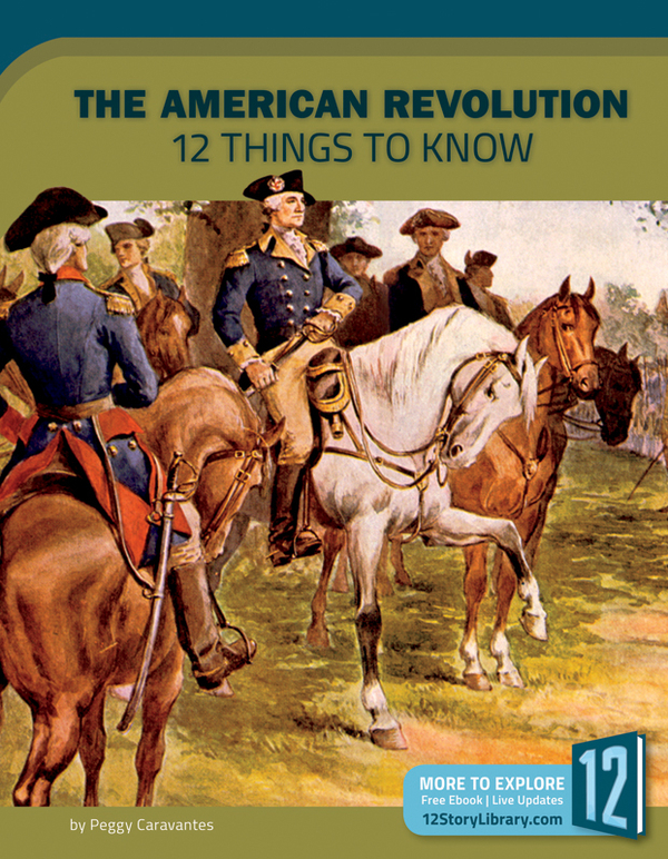 The American Revolution 12 Things To Know