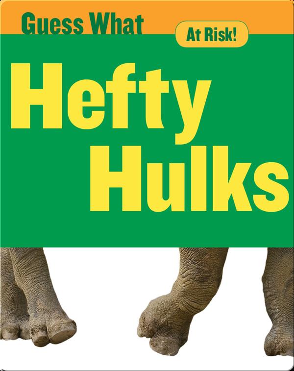 Hefty Hulks