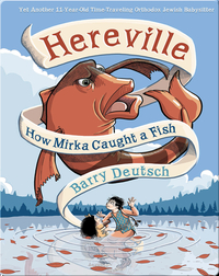 Hereville #3: How Mirka Caught a Fish