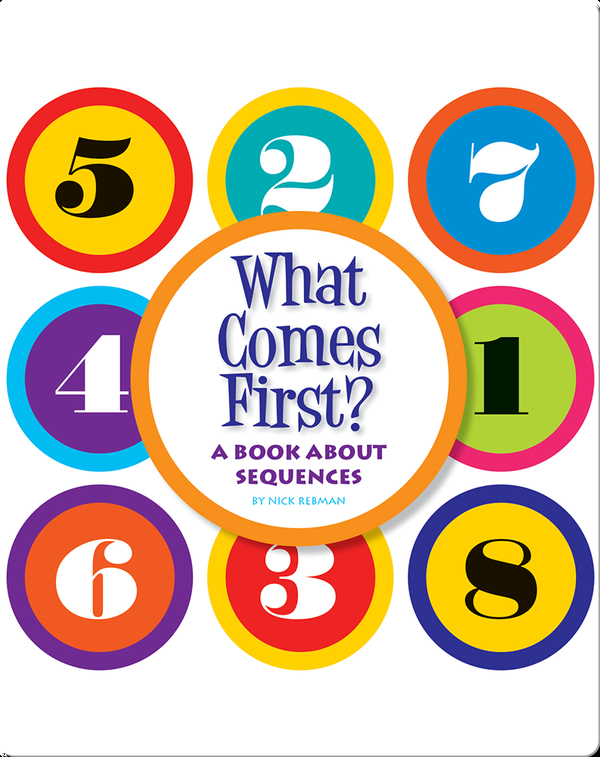 What Comes First?: A Book about Sequences