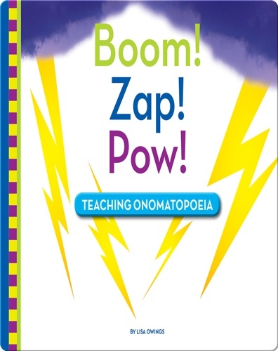 Boom! Zap! Pow!: Teaching Onomatopoeia