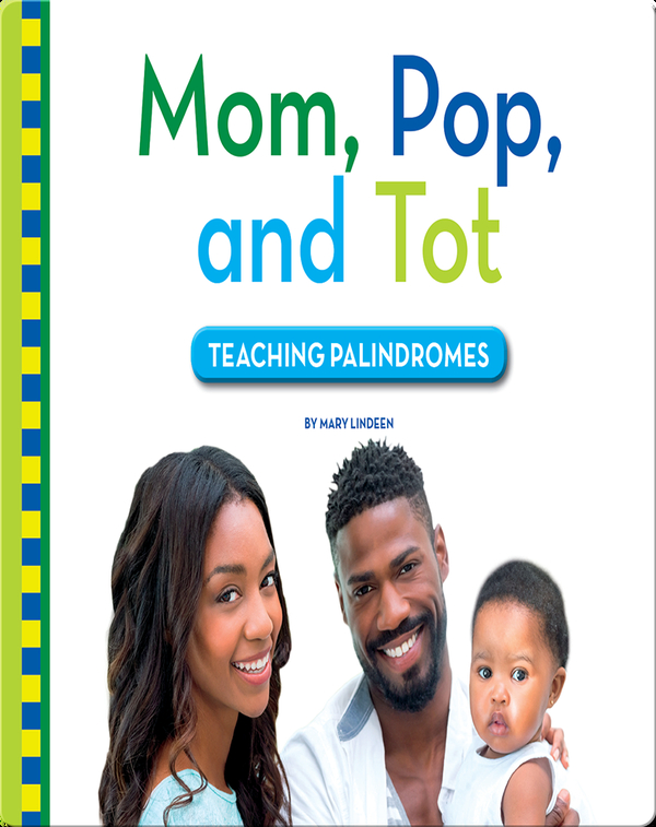 Mom, Pop, and Tot: Teaching Palindromes