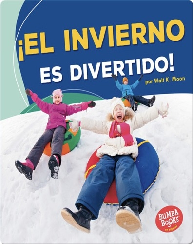 ¡El invierno es divertido! (Winter Is Fun!)
