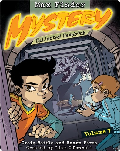 Max Finder Mystery: Collected Casebook #7