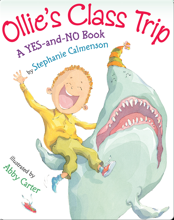 Olllie's Class Trip: A YES-and-NO Book