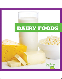 Healthy Living: Dairy Foods
